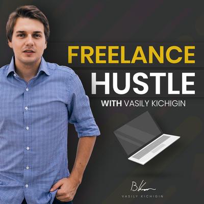 FreelanceHustle with Vasily Kichigin