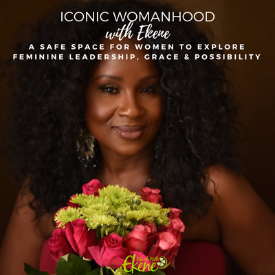 Iconic Womanhood with Ekene