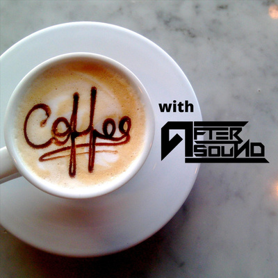 Coffee with AfterSound