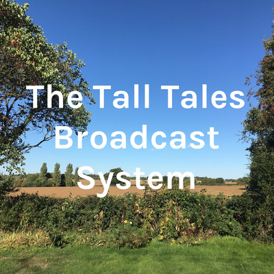 The Tall Tales Broadcast System