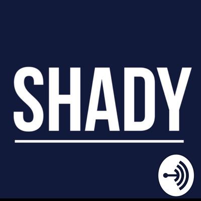 shady a podcast on anchor