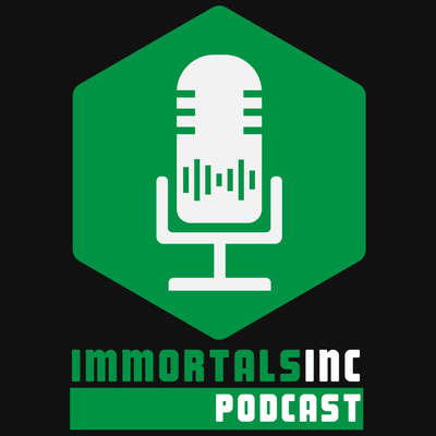 Immortals Inc Podcast