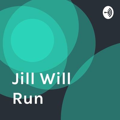 The Jill Will Run Show-ish