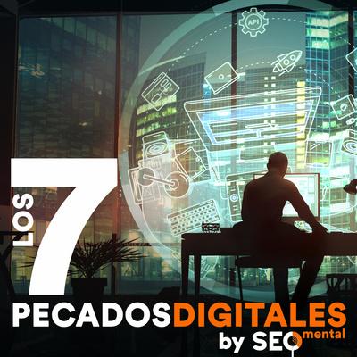 Los 7 Pecados Digitales de SEOmental