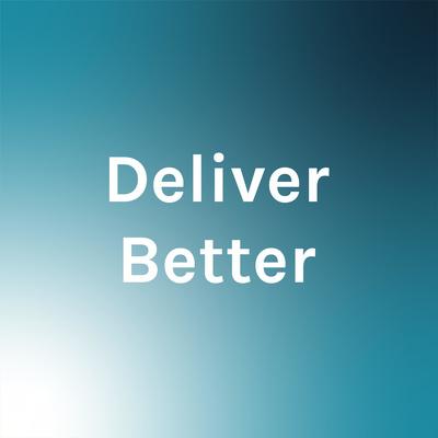 Deliver Better