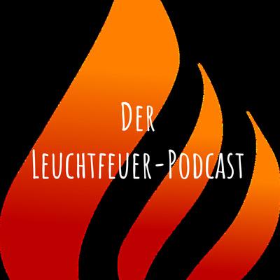 Der Leuchtfeuer-Podcast
