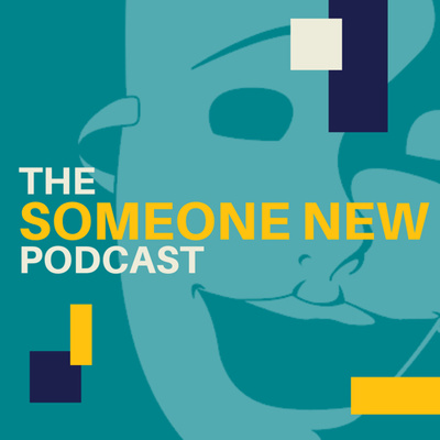 The Someone New Podcast