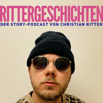 Rittergeschichten - Der Story-Podcast von Christian Ritter