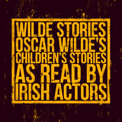 Wilde Stories - Audiobook Readings of Oscar Wilde's 'The Happy Prince and Other Tales'