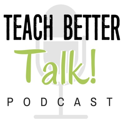 Teach Better Talk
