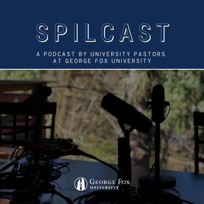 SpiLCast: A podcast with the University Pastors at George Fox University