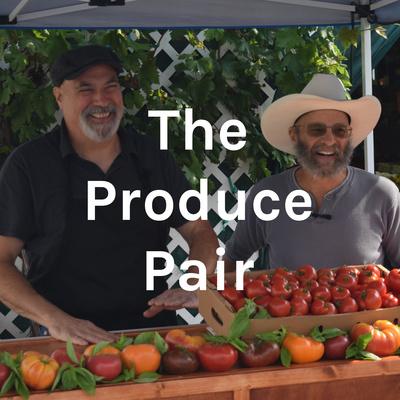 The Produce Pair