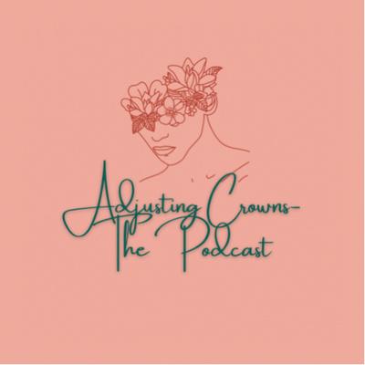 Adjusting Crowns-The Podcast