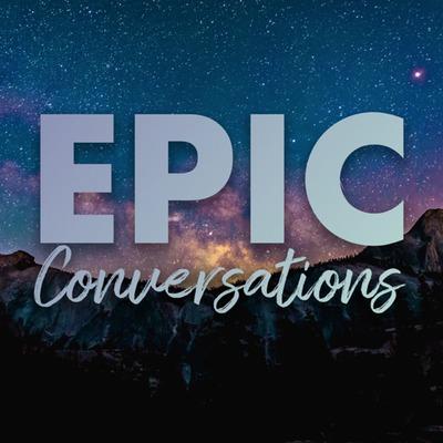 Epic Conversations