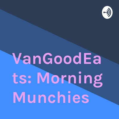 VanGoodEats: Morning Munchies