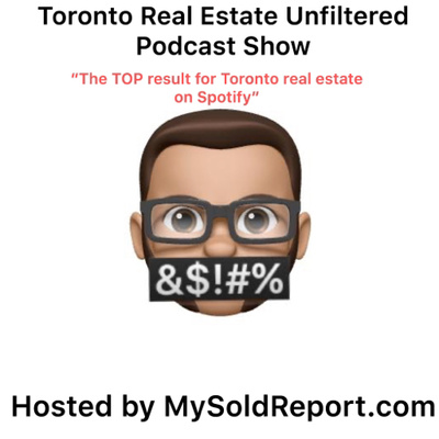 Toronto Real Estate Unfiltered 2019