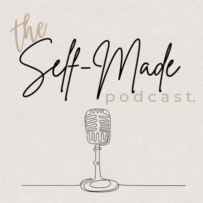 The Self-Made Podcast