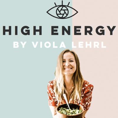 High Energy Podcast I Lebe deine volle Energie