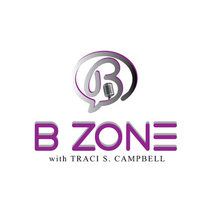 The B Zone With Traci S. Campbell