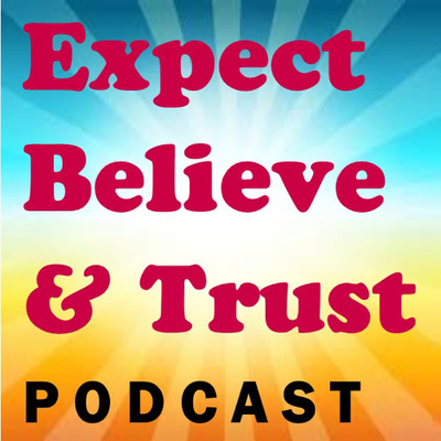 Expect, Believe, & Trust
