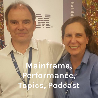 Mainframe, Performance, Topics Podcast