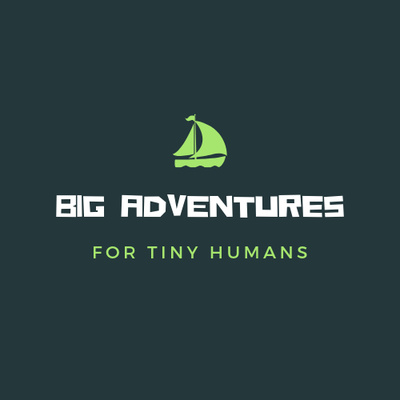 Big Adventures for Tiny Humans