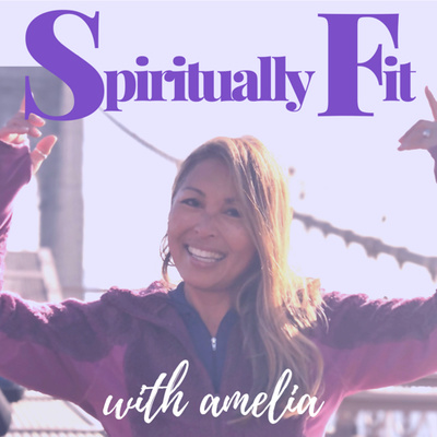 Spiritually Fit with Amelia