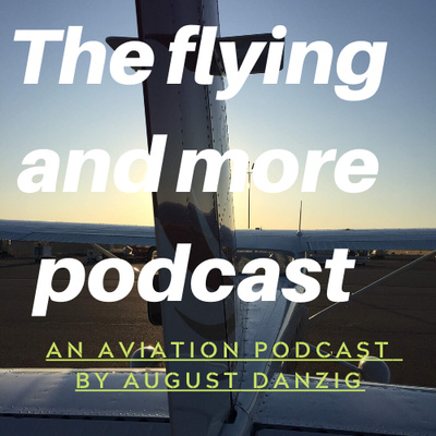 Flying and More Podcast