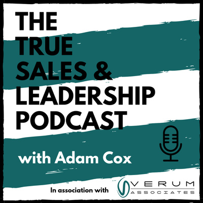 The True Sales & Leadership Podcast