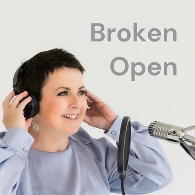 Broken Open: the podcast