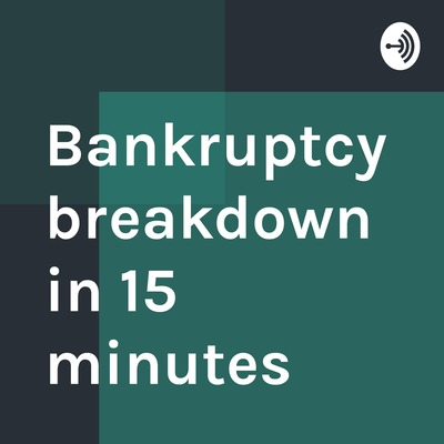 Bankruptcy breakdown in 15 minutes