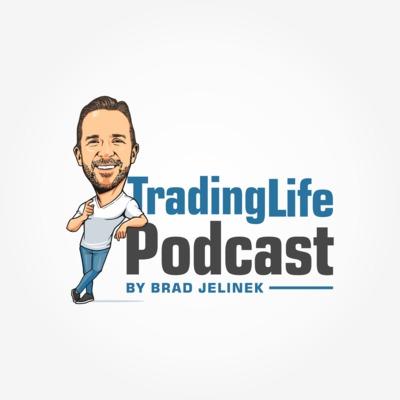TradingLife Podcast with Brad Jelinek