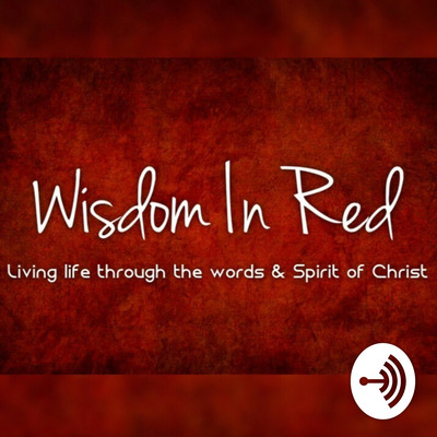 Take Up Your Bed Walk By Wisdom In Red A Podcast On Anchor