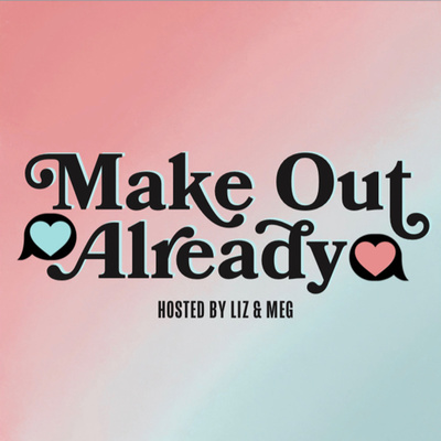 Make Out Already