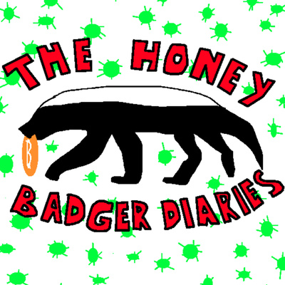 The Honey Badger Diaries