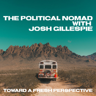 The Political Nomad with Josh Gillespie