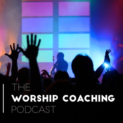 Worship Coaching Podcast