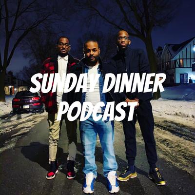 Sunday Dinner Podcast