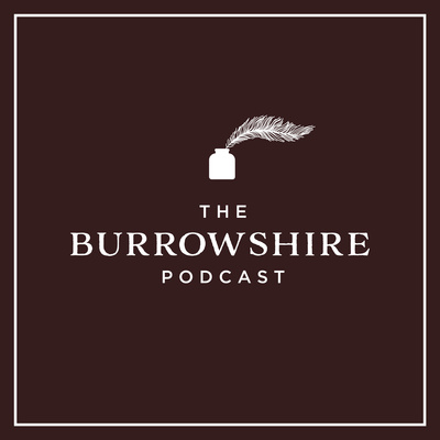 The Burrowshire Podcast