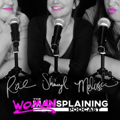 The Womansplaining Podcast