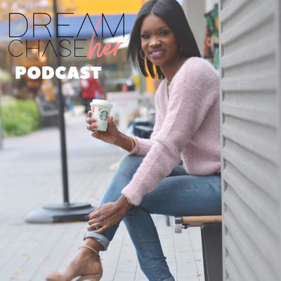 The Dream ChaseHer Podcast