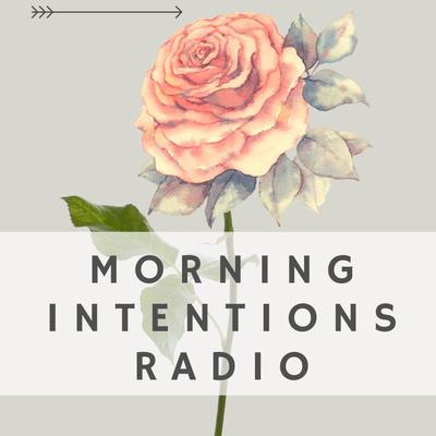 Morning Intentions Radio