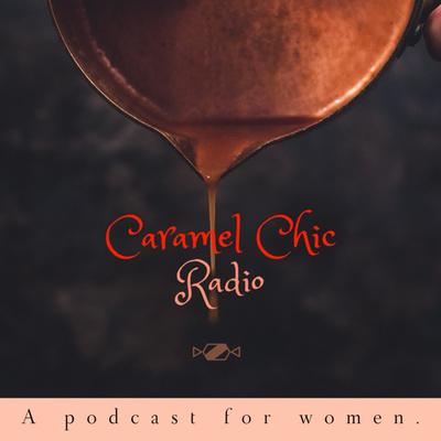 Caramel Chic Radio