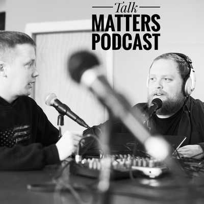 Talk Matters Podcast