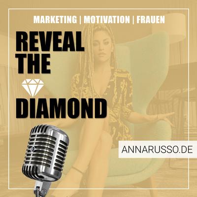 Anna Russo - Reveal the Diamond: Frauen | Selbständig | Motivation | Marketing