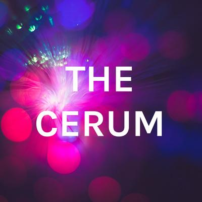 THE CERUM
