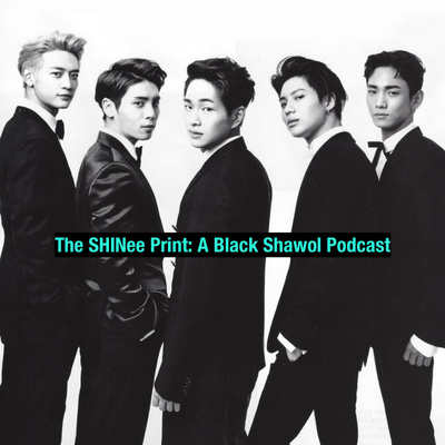 The SHINee Print: A Black Shawol Podcast