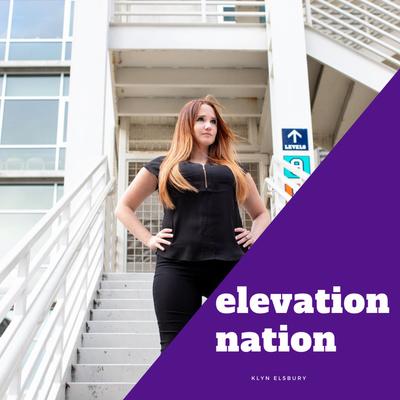 Elevation Nation by Klyn Elsbury
