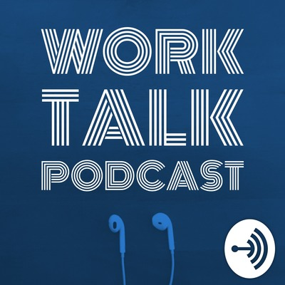 Work Talk Podcast