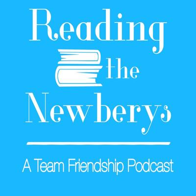Reading the NEWBERYs: A Team Friendship Podcast